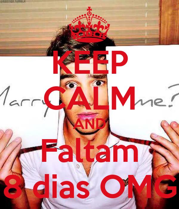 KEEP CALM AND Faltam 8 dias OMG