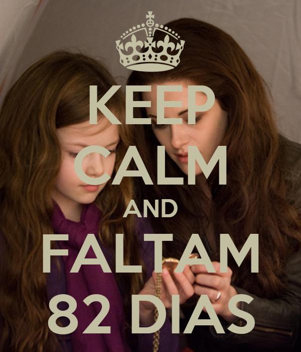 KEEP CALM AND FALTAM 82 DIAS
