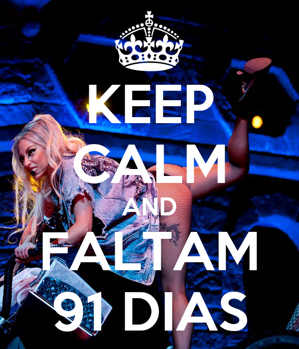 KEEP CALM AND FALTAM 91 DIAS