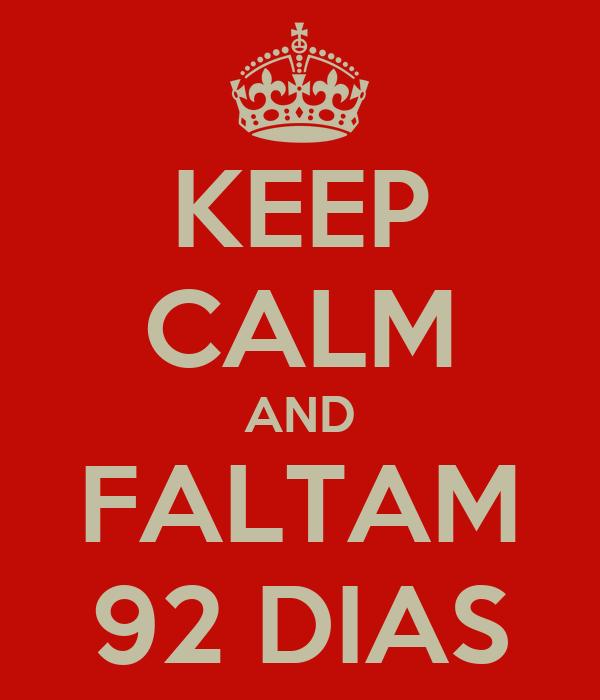 KEEP CALM AND FALTAM 92 DIAS