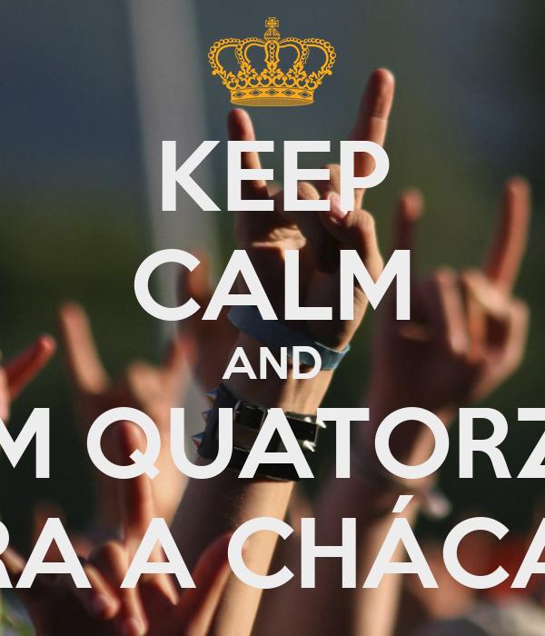 KEEP CALM AND FALTAM QUATORZE DIAS PARA A CHÁCARA