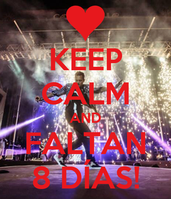 KEEP CALM AND FALTAN 8 DÍAS!
