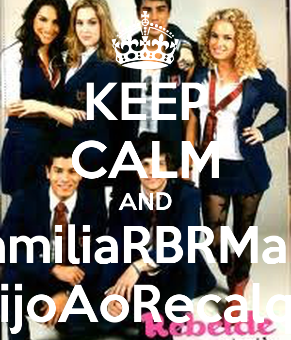 KEEP CALM AND #FamiliaRBRManda BeijoAoRecalque