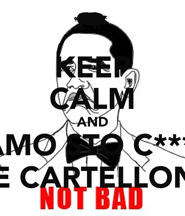 KEEP CALM AND FAMO STO C***O DE CARTELLONE