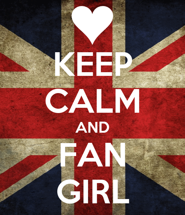 KEEP CALM AND FAN GIRL