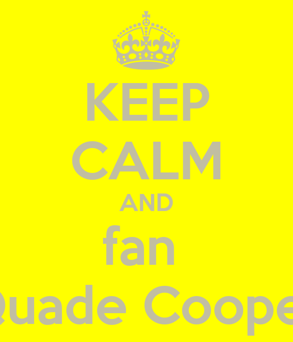 KEEP CALM AND fan  Quade Cooper
