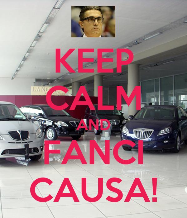 KEEP CALM AND FANCI CAUSA!