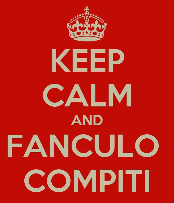 KEEP CALM AND FANCULO  COMPITI