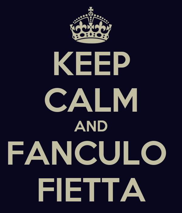 KEEP CALM AND FANCULO  FIETTA