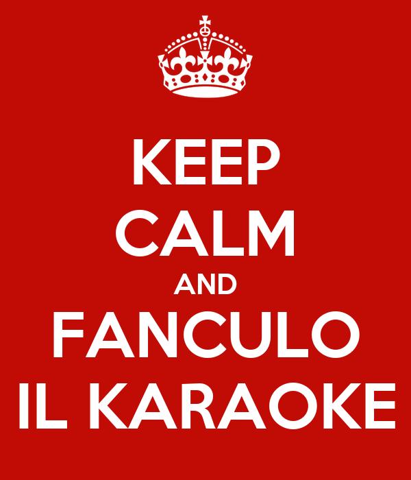 KEEP CALM AND FANCULO IL KARAOKE