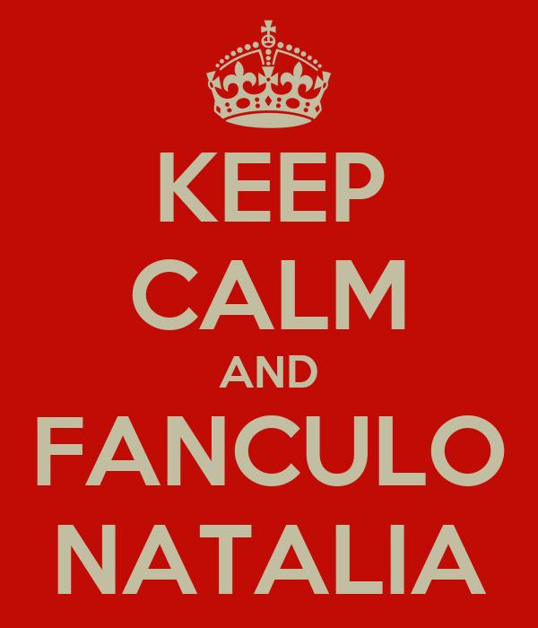 KEEP CALM AND FANCULO NATALIA