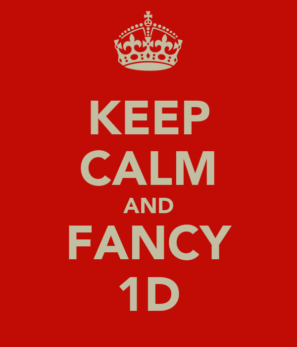 KEEP CALM AND FANCY 1D