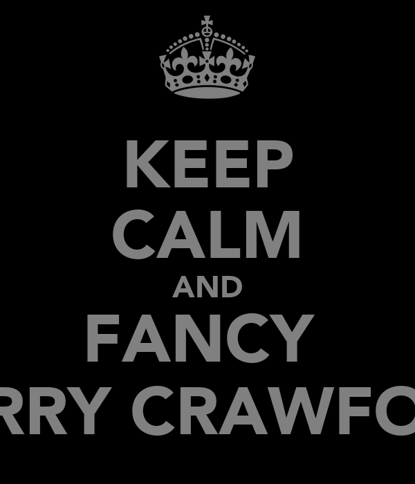KEEP CALM AND FANCY  KERRY CRAWFORD