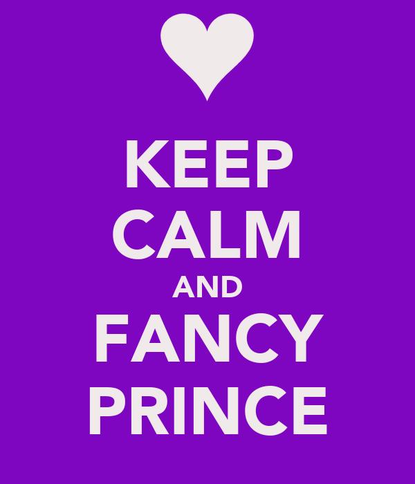 KEEP CALM AND FANCY PRINCE