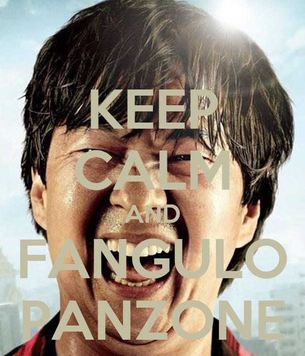 KEEP CALM AND FANGULO PANZONE