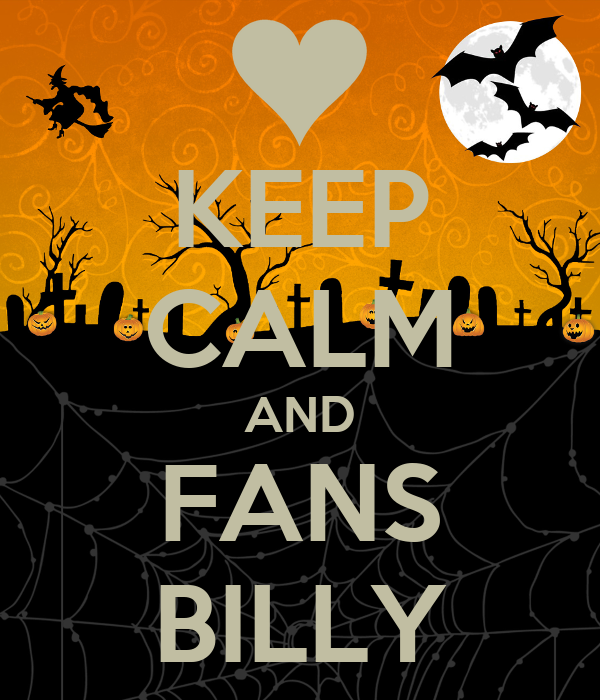 KEEP CALM AND FANS BILLY