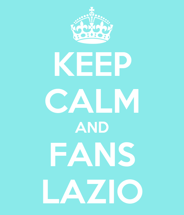 KEEP CALM AND FANS LAZIO