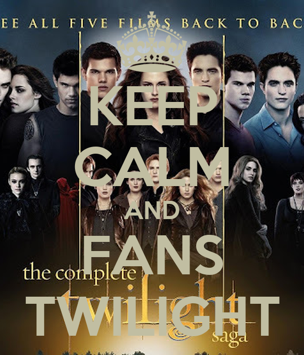 KEEP CALM AND FANS TWILIGHT