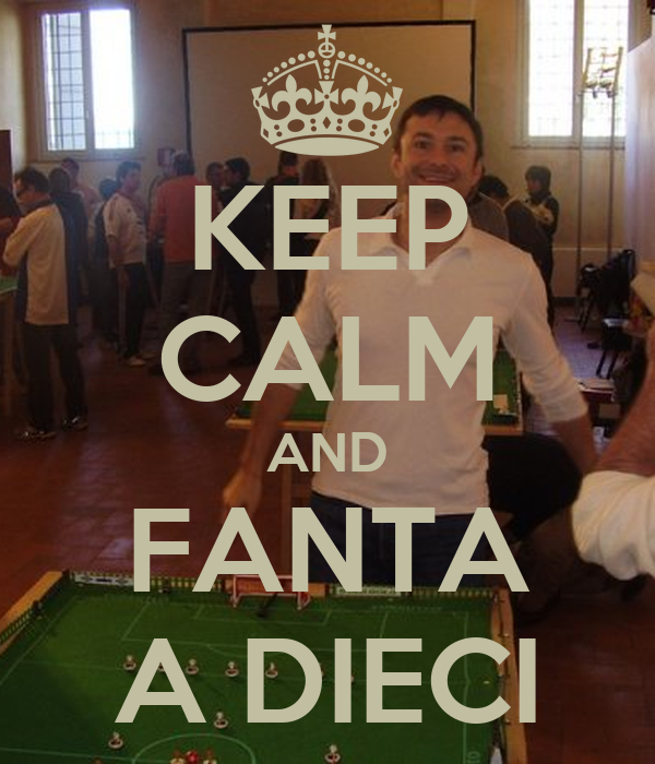 KEEP CALM AND FANTA A DIECI