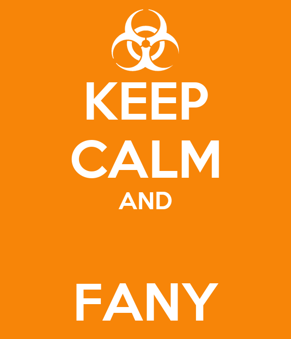 KEEP CALM AND  FANY