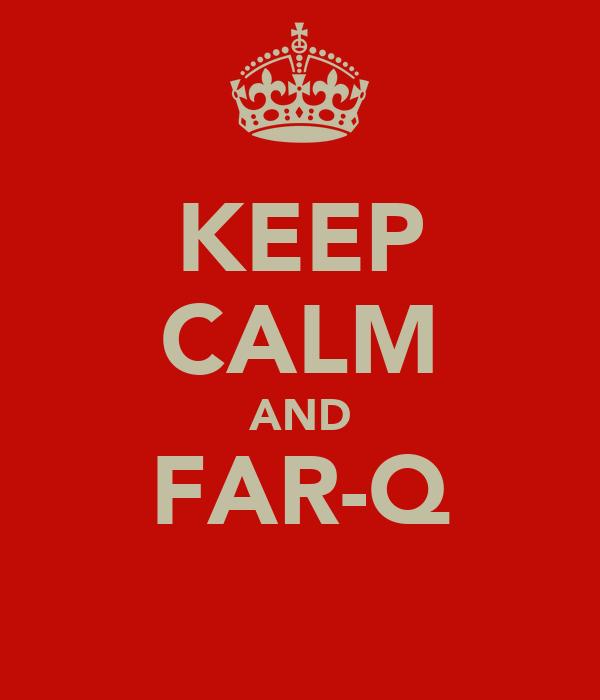 KEEP CALM AND FAR-Q