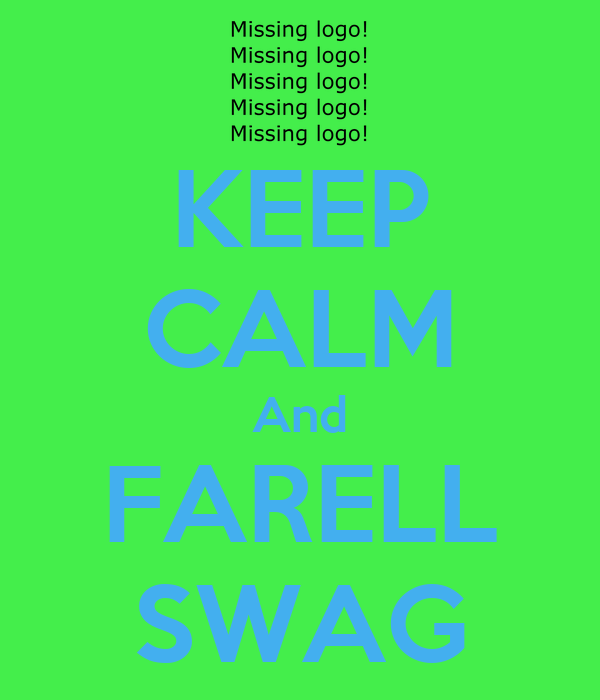 KEEP CALM And FARELL SWAG
