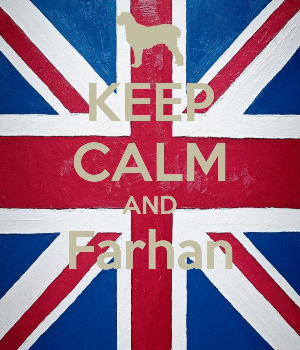 KEEP CALM AND Farhan