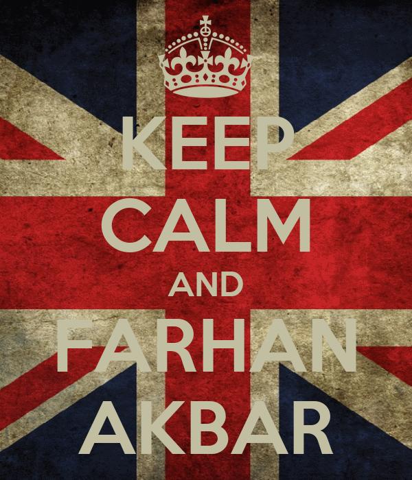 KEEP CALM AND FARHAN AKBAR