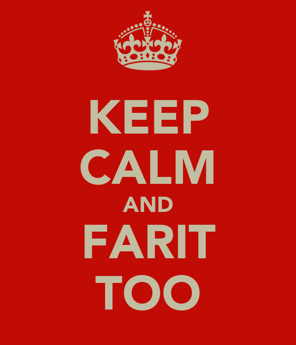 KEEP CALM AND FARIT TOO