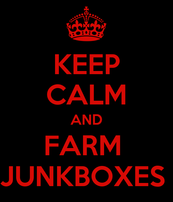 KEEP CALM AND FARM  JUNKBOXES