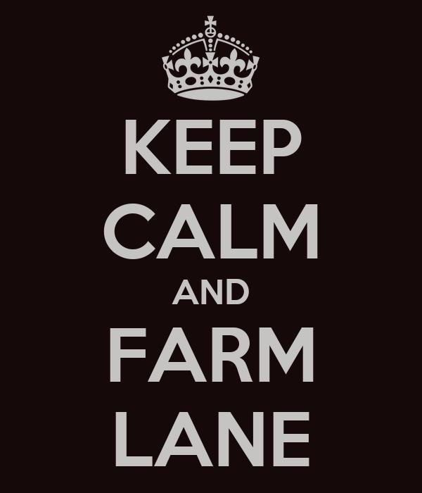 KEEP CALM AND FARM LANE
