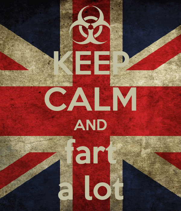 KEEP CALM AND fart a lot