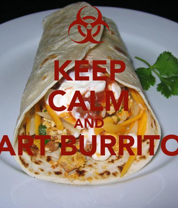 KEEP CALM AND FART BURRITOS