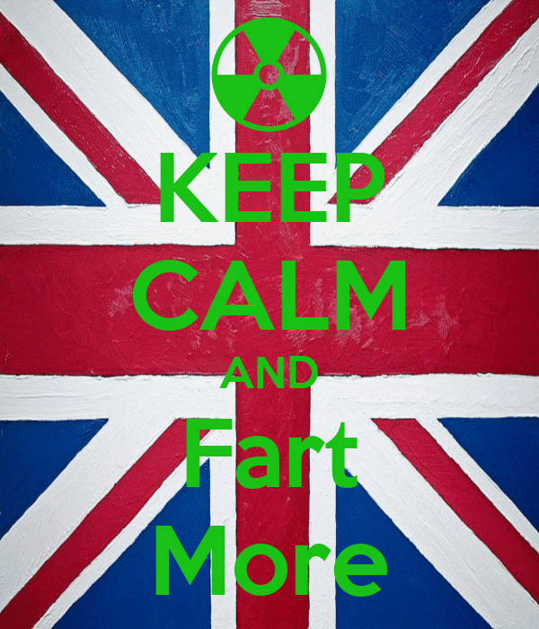 KEEP CALM AND Fart More