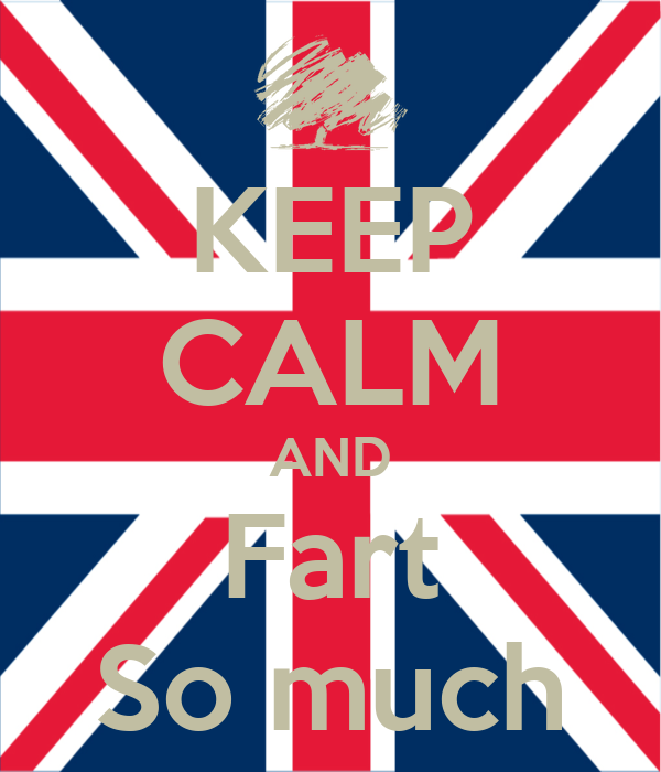 KEEP CALM AND Fart So much