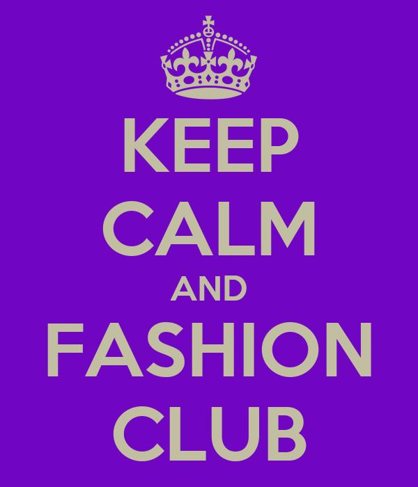 KEEP CALM AND FASHION CLUB