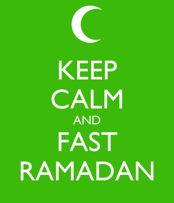 KEEP CALM AND FAST RAMADAN