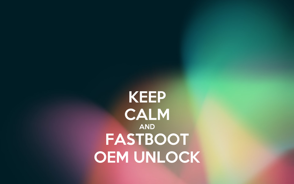 KEEP CALM AND FASTBOOT OEM UNLOCK