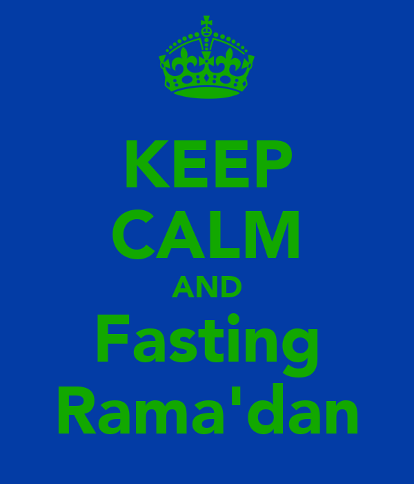 KEEP CALM AND Fasting Rama'dan