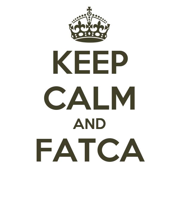 KEEP CALM AND FATCA