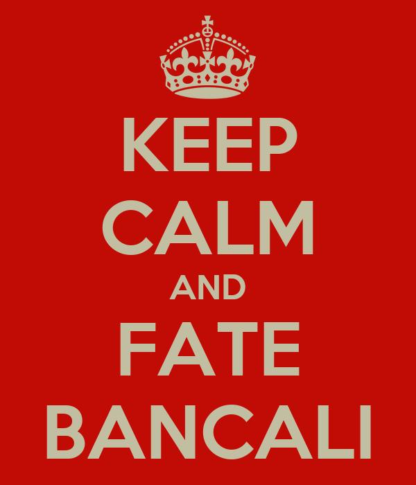 KEEP CALM AND FATE BANCALI