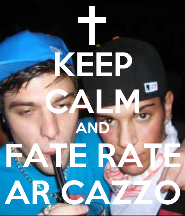 KEEP CALM AND FATE RATE AR CAZZO
