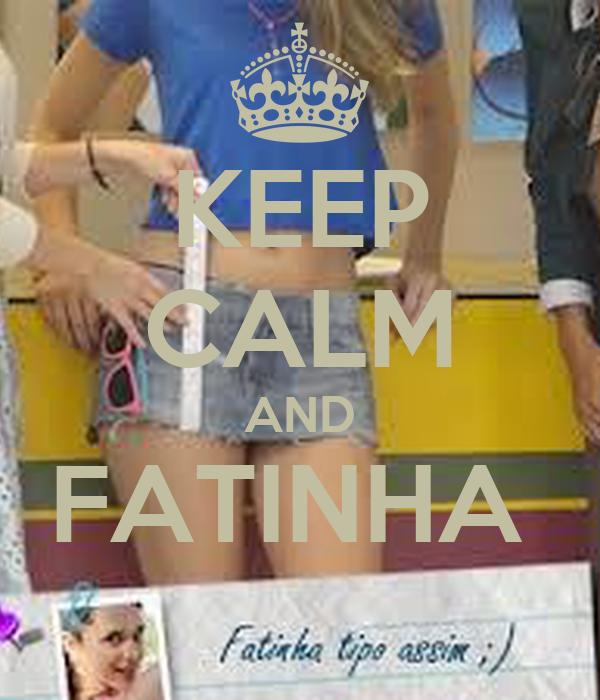 KEEP CALM AND FATINHA