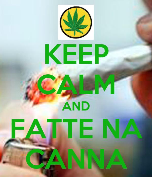 KEEP CALM AND FATTE NA CANNA