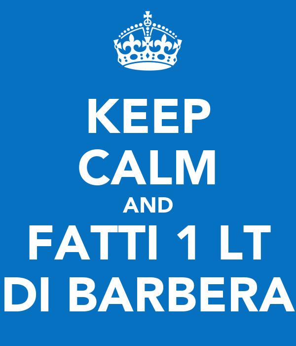KEEP CALM AND FATTI 1 LT DI BARBERA