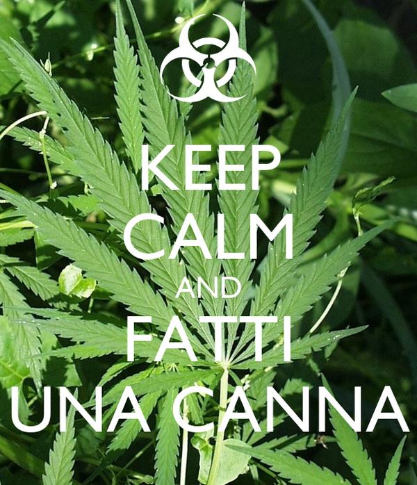 KEEP CALM AND FATTI UNA CANNA