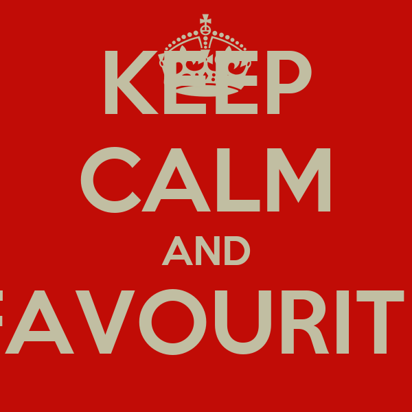KEEP CALM AND FAVOURITE