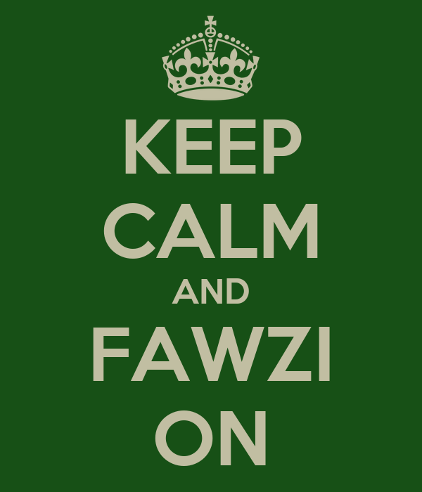 KEEP CALM AND FAWZI ON