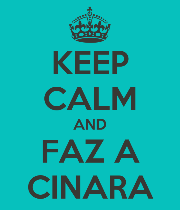 KEEP CALM AND FAZ A CINARA