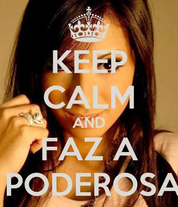 KEEP CALM AND FAZ A  PODEROSA